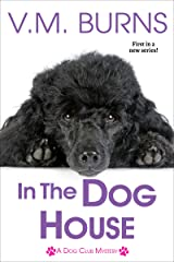 In the Dog House (A Dog Club Mystery Book 1) Kindle Edition