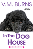 In the Dog House (A Dog Club Mystery)
