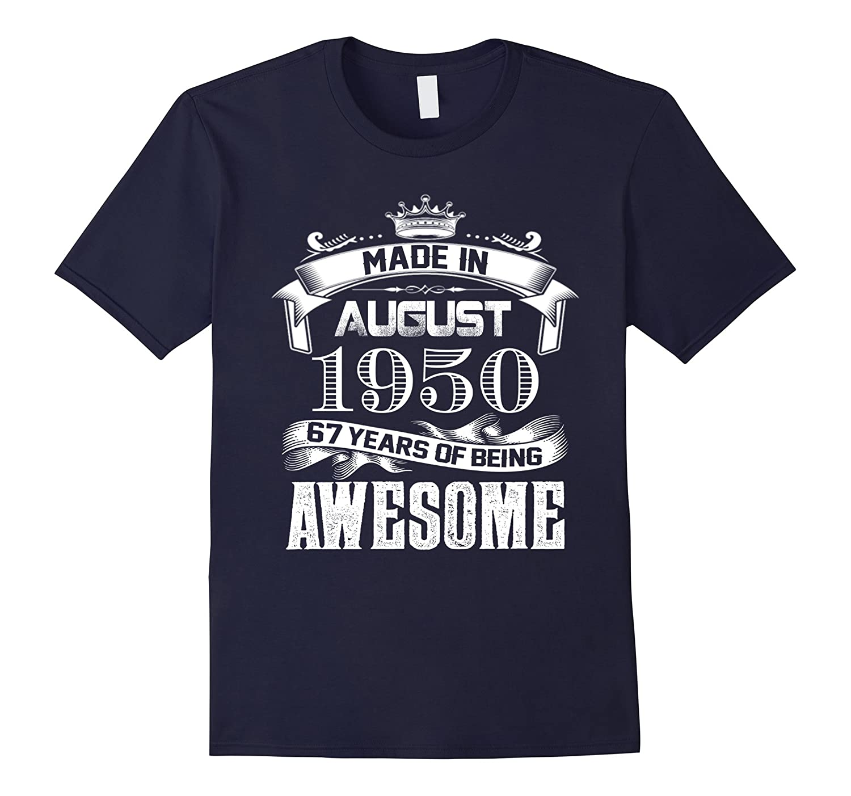 67th Birthday Gift Tee Shirt Born in August 1950 T-Shirt-Art