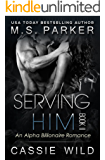 Serving HIM Vol. 2: Alpha Billionaire Romance