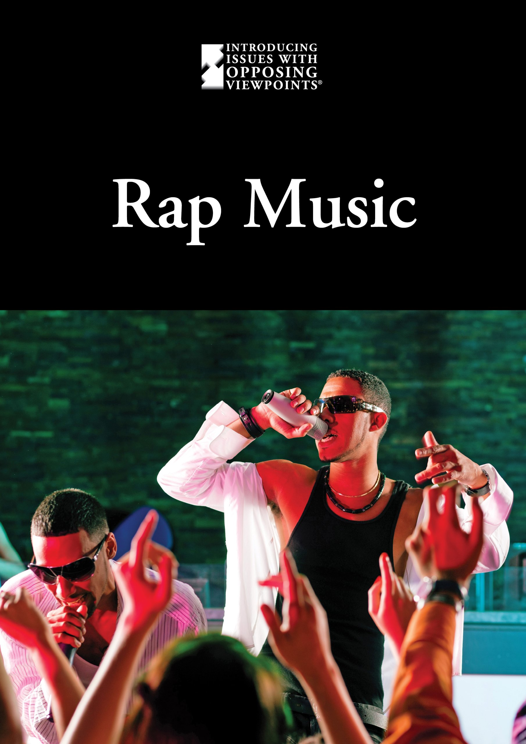 Rap Music (Introducing Issues With Opposing Viewpoints) pdf epub
