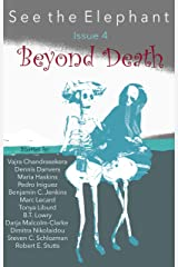 See the Elephant, Issue 4, Beyond Death Kindle Edition
