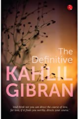 The Definitive Kahlil Gibran Kindle Edition