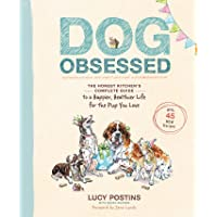 Dog Obsessed: The Honest Kitchen's Complete Guide to a Happier, Healthier Life for the Pup You Love