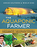 The Aquaponic Farmer: A Complete Guide to Building and Operating a Commercial Aquaponic System (English Edition)