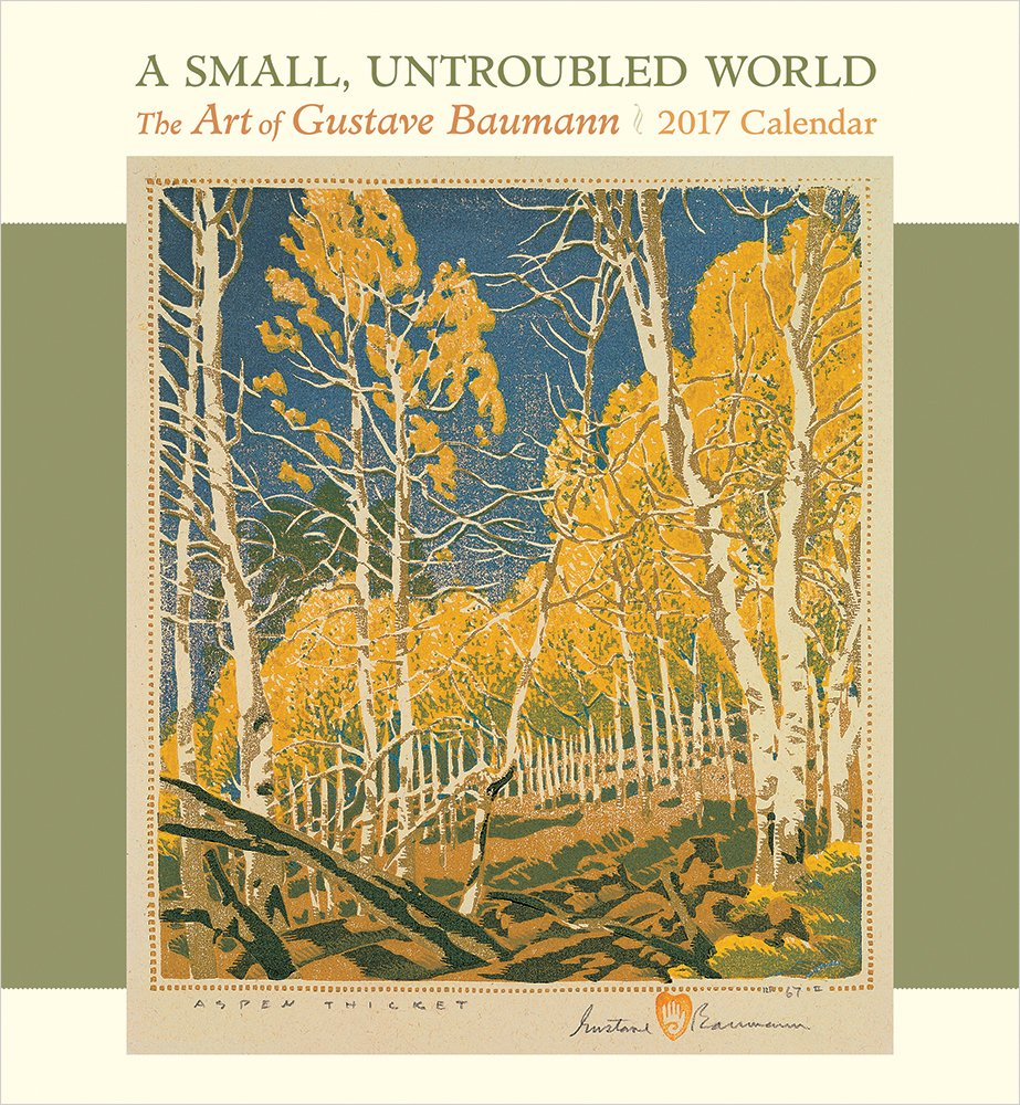 2017 A Small, Untroubled World: The Art of Gustave Baumann Wall ...