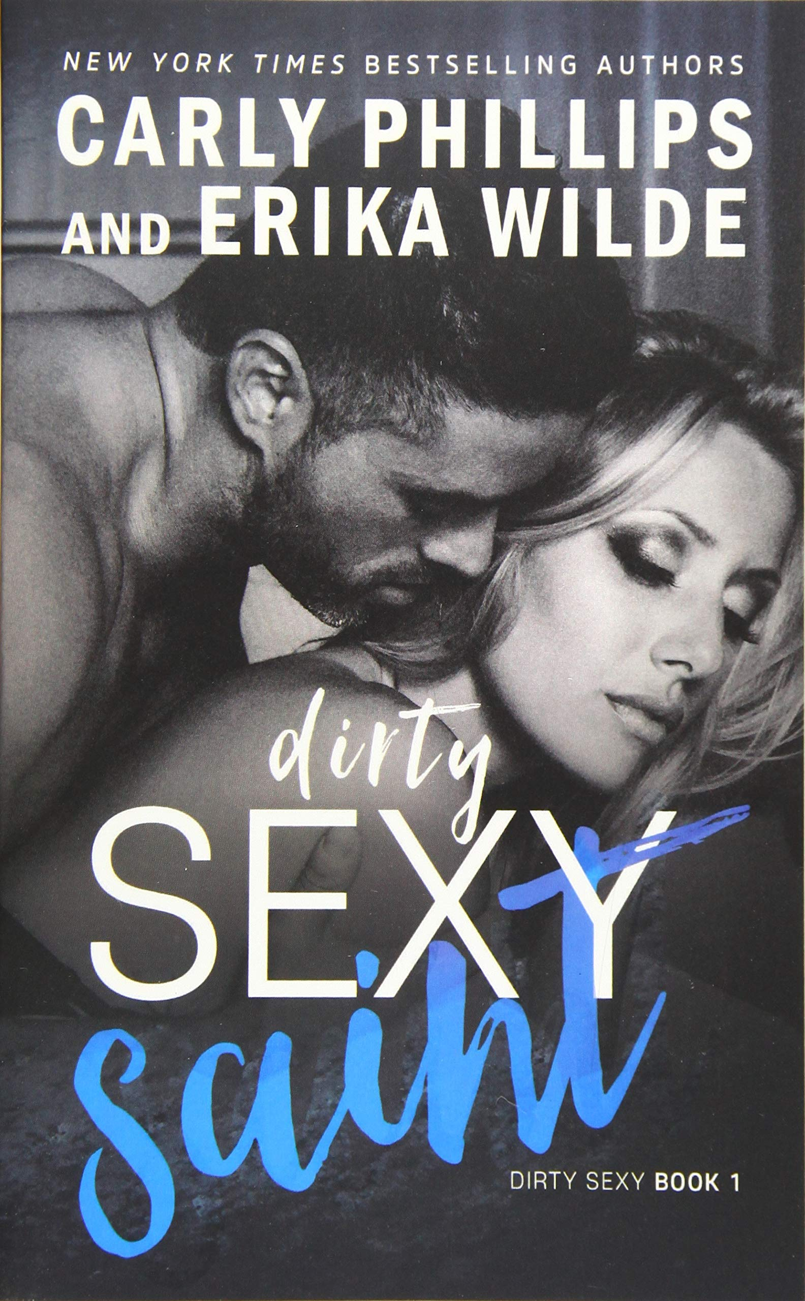 Dirty Sexy Saint (Dirty Sexy Series): Carly Phillips: 9781942288671