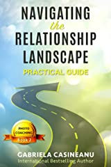 Navigating the Relationship Landscape (Photo-Coaching Book 2) Kindle Edition