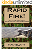 Rapid Fire! Tactics for High Threat, Protection and Combat Operations