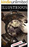Illustrious (Book 1 of 5 in Steampunk Series): Steampunk Fiction (All-good electricity)