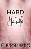 Hard to Handle (The Play Hard Series Book 1)