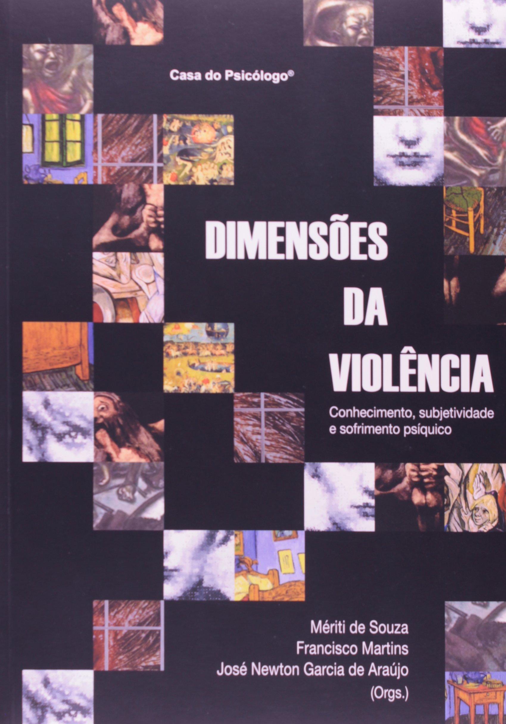 Download Dimensoes Da Violencia - Conhecimento, Subjetividade E Sofrimento Psiq ebook