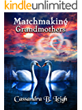 Matchmaking Grandmothers: A Pride and Prejudice Variation (English Edition)