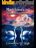 Matchmaking Grandmothers: A Pride and Prejudice Variation