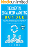 The Essential Social Media Marketing Bundle (2 Books in 1):: Social Media Marketing for the Future: Strategies for 2020 & Beyond + Command the Crowd: The Art of Crafting a Powerful Online Presence