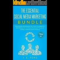 The Essential Social Media Marketing Bundle (2 Books in 1):: Social Media Marketing for the Future: Strategies for 2020…