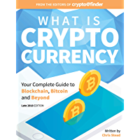 What is Cryptocurrency: Your Complete Guide to Bitcoin, Blockchain and Beyond (English Edition)