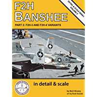 F2H Banshee in Detail & Scale, Part 2: F2H-3 and F2H-4 Variants (Detail & Scale Series Book 4) (English Edition)