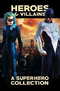 Heroes & Villains: A Superhero Collection