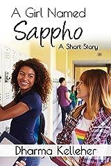 A Girl Named Sappho: A Short Story Kindle Edition
