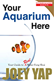 Your Aquarium Here: Your Guide to Real Water Feng Shui