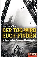 Der Tod wird euch finden: Al-Qaida und der Weg zum 11. September - Ein SPIEGEL-Buch (German Edition) Kindle Edition