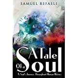 A Tale of a Soul: A Soul's Journey Throughout Human History