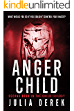 ANGER CHILD (THE CHILD TRILOGY Book 2)