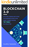 BLOCKCHAIN 3.0: Why Bitcoin, Ethereum and The Other Cryptocurrencies Are Built on an Ancient Technology and How The Tangle Will Replace Them. (A Fintech Fastread)