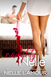 Naughty Nelle: (A Steamy BOX SET)