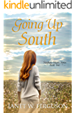 Going Up South (Southern Hearts Series Book 2)