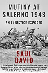 Mutiny At Salerno, 1943: An Injustice Exposed Kindle Edition