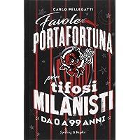 Favole portafortuna per tifosi milanisti da 0 a 99 anni