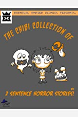 The Chibi Collection of 2 Sentence Horror Stories Kindle Edition