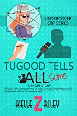 Tugood Tells Some: A Bree Watson Short Story (Undercover Cat Mysteries) Kindle Edition