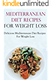 Mediterranean Diet Recipes: Easy Mediterranean Diet Recipes For Weight Loss (Mediterranean Diet Cookbook)