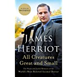 All Creatures Great and Small: The Warm and Joyful Memoirs of the World's Most Beloved Animal Doctor (All Creatures Great and