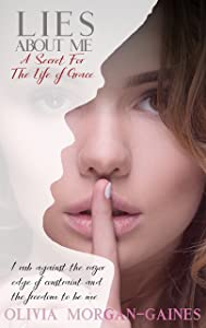Lies About Me - A Secret For The Life of Grace (Grace book 2)