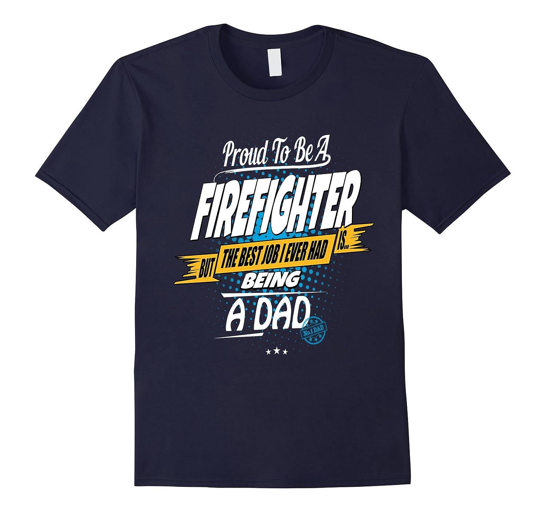 Firefighter Dad Best Job I Ever Had-TJ