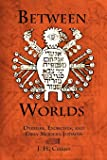 Between Worlds: Dybbuks, Exorcists, and Early Modern Judaism (Jewish Culture and Contexts)