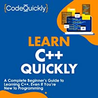 Learn C++ Quickly: A Complete Beginner's Guide to Learning C++, Even If You're New to Programming (Crash Course with…