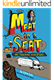 Meat In A Seat: My Trucking Adventure