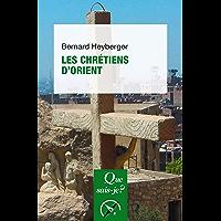 Les chrétiens d'Orient: « Que sais-je ? » n° 4050
