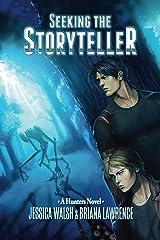 Seeking the Storyteller (Hunters Book 1) Kindle Edition