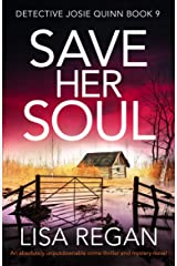 Save Her Soul: An absolutely unputdownable crime thriller and mystery novel (Detective Josie Quinn Book 9) Kindle Edition