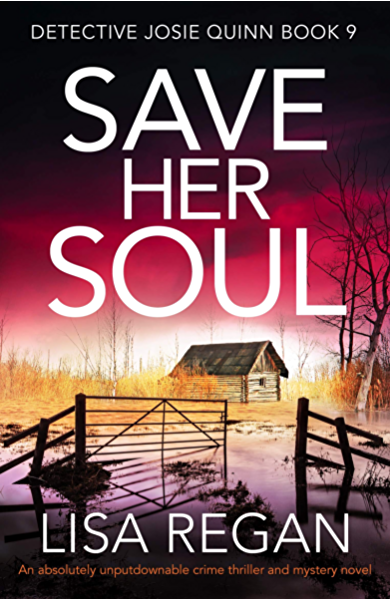 Amazon Com Save Her Soul An Absolutely Unputdownable Crime Thriller And Mystery Novel Detective Josie Quinn Book 9 Ebook Regan Lisa Kindle Store