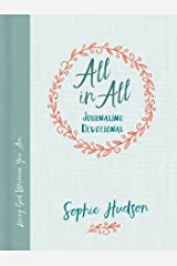 All in All Journaling Devotional: Loving God Wherever You Are Kindle Edition