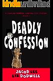 Deadly Confession: A Chaplain Merriman Christian Cozy Mystery (Chaplain Merriman Christian Cozy Mysteries)
