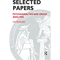 Selected Papers: Psychoanalysis and Group Analysis