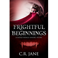 Frightful Beginnings: A Fated Wings Short Story (Fated Wings Series) (English Edition)